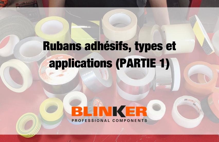 Rubans adhésifs, types et applications (PARTIE 1)